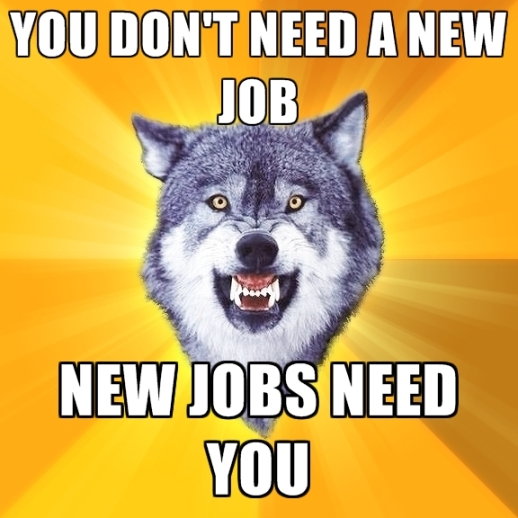 you-dont-need-a-new-job-new-jobs-need-you