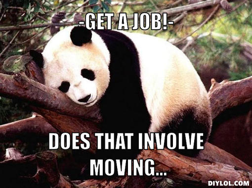 procrastination-panda-meme-generator-get-a-job-does-that-involve-moving-f003f7